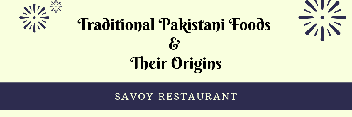 Traditional Pakistani Foods & Their Origins